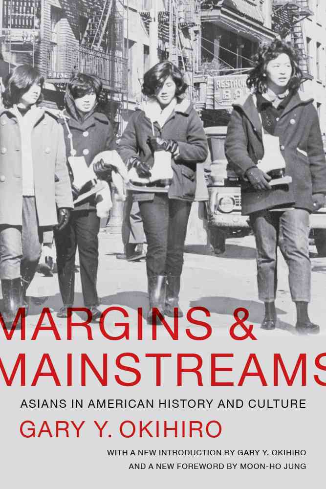 Margins and Mainstreams By Okihiro, Gary Y./ Okihiro, Gary Y. (INT)/ Jung, Moon-ho (FRW)