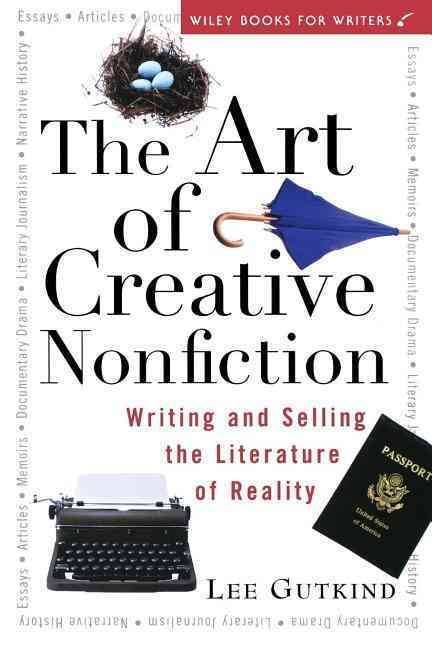The Art of Creative Nonfiction By Gutkind, Lee