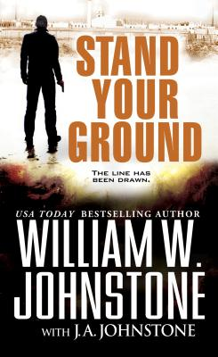Stand Your Ground By Johnstone, William W./ Johnstone, J. A.